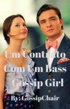 Um Contrato Com Um Bass! - Gossip Girl by GossipChair