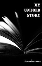 My Untold Story by iamkwmar