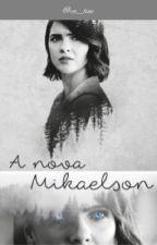A Nova Mikaelson - The Originals  by ca_line