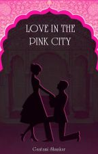Love in the Pink City (PUBLISHED) by Gautami_Shankar
