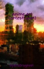 Anime Art Contest(CLOSED) by HydraDragneel
