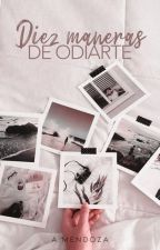 Diez Maneras De Odiarte by ImDramedy