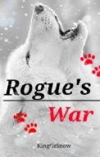 Rogue's War (Short Story) by TeamSnow4Life