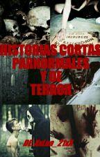 Historias #Cortas paranormales y de #terror by XxPsicopatxX