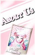 About Us by Otaku_Dimension