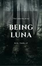 Being Luna (DISCONTINUED ~ IM SORRY IM NOT FEELING IT) by Xx_Tamika_xX