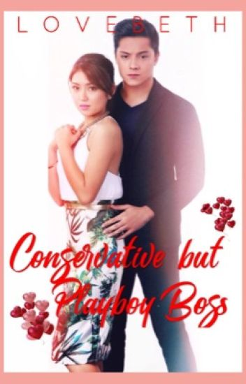 SECRET LOVE(4STORIES) - (1) Conservative but Playboy Boss {Completed}