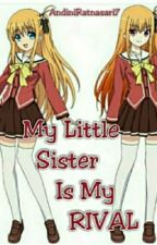 My  Little Sister Is My Rival by AndiniRatnasari7
