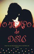 O Tempo De Deus - [Livro 1] by SarahFC28