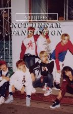 NCT DREAM FANFICTION by souliteee