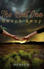 The Lost One: Swept Away by praise0210