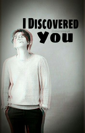 I DISCOVERED YOU