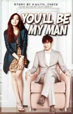 You'll Be MY MAN!! [SLOW UPDATE] by Kailyn_choco