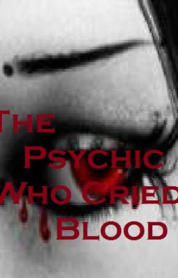 The Psychic Who Cried Blood