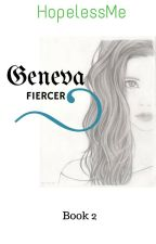 Geneva- Fiercer by hopelessmebelle