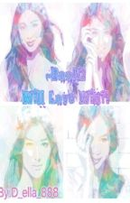 Will Love Win?!(JD/LQ/KN/EN) Book2~ Completed! by d_ella_888