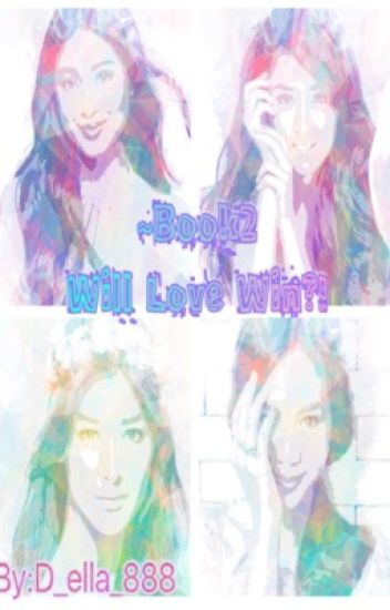 Will Love Win?!(JD/LQ/KN/EN) Book2~ Completed!