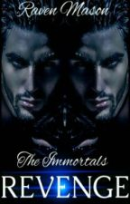 The Immortals Revenge by RavenQueen_108