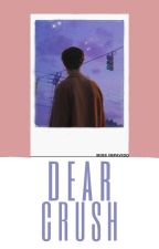 Dear Crush (Editing) by Miss_Impavido