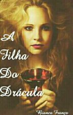 A Filha Do Drácula (1de 2) by BiancaFrana068