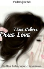 True Colors, True Love by febbystd