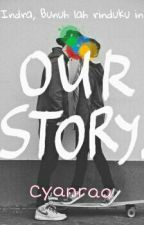 Our Story by cyanraa