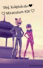 """""""Hej, Księżniczko ❤"""" ♥ Miraculum KIK ♥ ✅ by Jimmy_Novaak"""