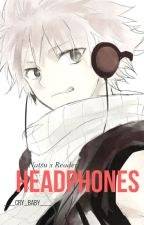 Headphones (Natsu x Reader) DISCONTINUED  by Awkward_And_Kawaii