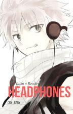 Headphones (Natsu x Reader) by xx_datgurlboo_xx