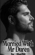 Married With Mr. Duren! [2] by UlyaZhR