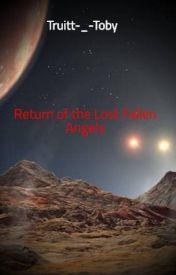 Return of the Lost Fallen Angels by Truitt-_-Toby