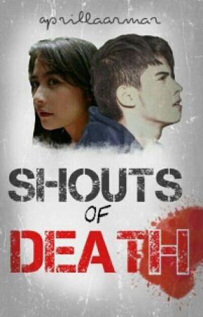 Shouts Of Death by aprillaarmar