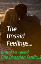The Unsaid Feelings...(not a so called One Direction Fanfic...) [ON HOLD] by truant_Delilah_xx