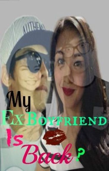 My Ex-Boyfriend Is Back? (Better Together Book 2)