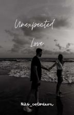 Unexpected love  (COMPLETED) by niks_colodeon