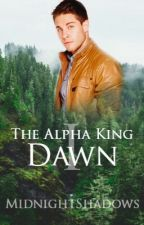 The Alpha King I: Dawn by MidnightShadows