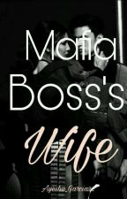 Mafia Boss's Wife (COMPLETED) by Ayesha_Garcia22