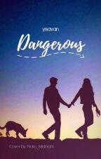 Dangerous by ysavan