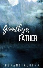 Goodbye, Father | Legolas's Son & Lord Of The Rings [COMPLETED] by thefangirlofhp