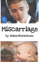 Miscarriage ✔️ by JBieber_MCcann