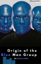 Origin of the Blue Man Group by Ms_Horrendous