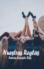 Nuestras Reglas by tris_exposito