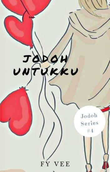 Jodoh Untukku (Jodoh Series #4)- Revisi
