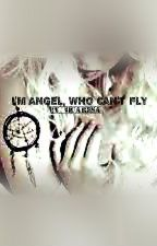 I'm Angel, Who Can't Fly by Quaresa
