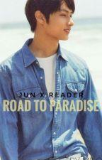 Road to Paradise (Junhui x Reader) 『SLOW UPDATES!』 by Otaku_Milo