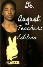 Dr. August (Teachers Addition) by L0v3_H0p3