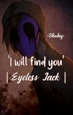 'I will find you' - Creepypasta Fanfiction by -Shadey-