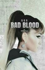BAD BLOOD by bibblexdrugs