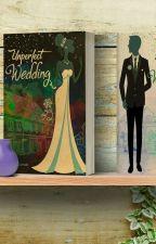 Unperfect Wedding (Open Pre Order) by kamalagusta