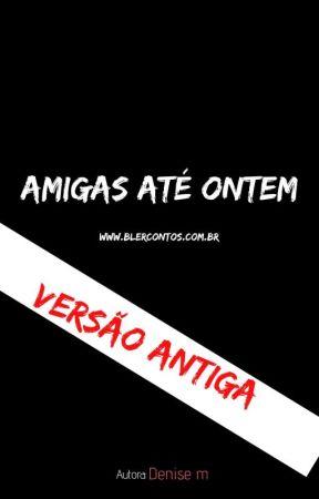 Amigas até ontem by BlerContos